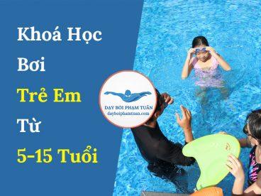 Khoá học bơi trẻ em 5 – 15 tuổi