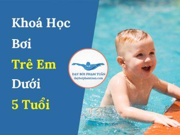 Khoá học bơi trẻ em dưới 5 tuổi